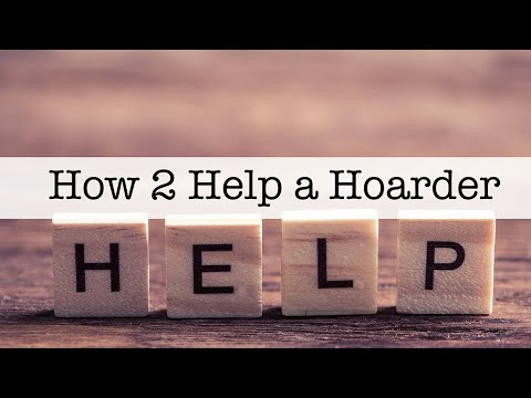 How 2 Help a Hoarder