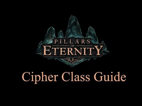 Cipher Class Guide for Pillars of Eternity - playithub com