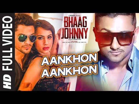 Xxx Mp4 Yo Yo Honey Singh Aankhon Aankhon FULL VIDEO Song Kunal Khemu Deana Uppal Bhaag Johnny 3gp Sex