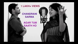 Agar Tum Saath Ho - by Chandrani Ft. Ashish