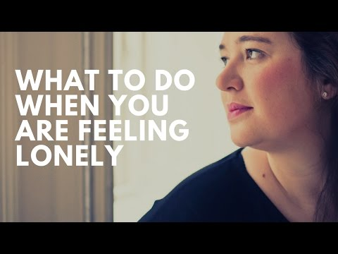 How to deal with loneliness - 3 tips on what to do when you are feeling lonely