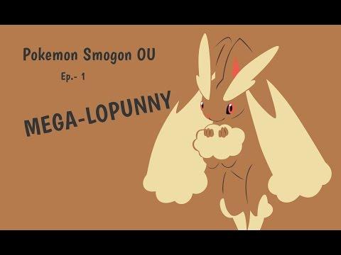 Pokemon OU Ep 1.- Mega-Lopunny ¿Roto o mejorado?