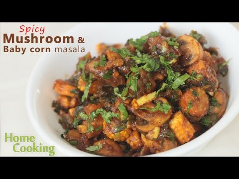 Spicy Mushroom & Baby corn masala | Ventuno Home Cooking