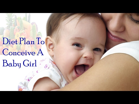 Diet Plan To Conceive A Baby Girl