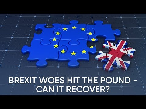 Brexit Woes Hit The Pound – can it recover?