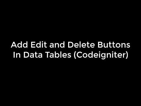 DataTables in Codeigniter ( Add Edit and Delete Buttons )
