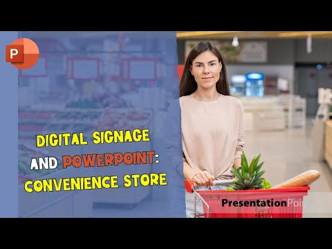 Digital Signage and PowerPoint: Convenience Store