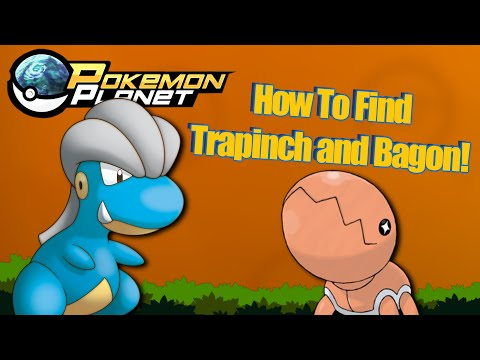 Pokemon Planet - How To Get Bagon and Trapinch!