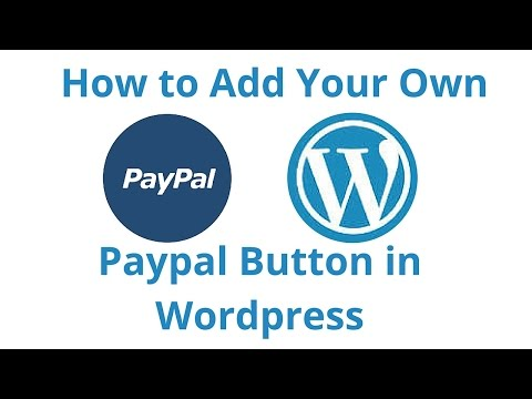 How to Add Your Own Paypal Button in Wordpress