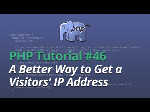PHP Tutorial - #46 - A Better Way to Get a Visitors' IP Address