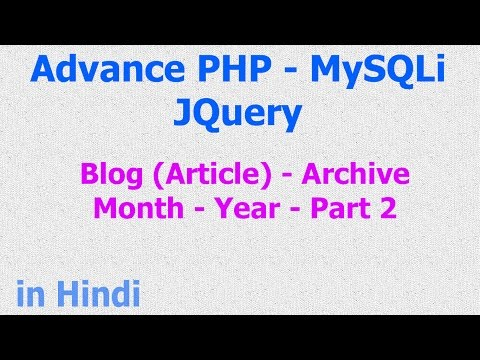 Blog Layout Archive Month Year - PHP MySQL jQuery - Part 2