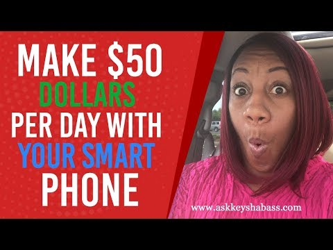 Make $50 Dollars Per Day With Your Smart Phone