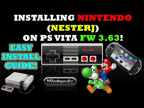 INSTALLING NINTENDO (NesterJ) ON PS VITA FW 3.63! EASY INSTALLATION!