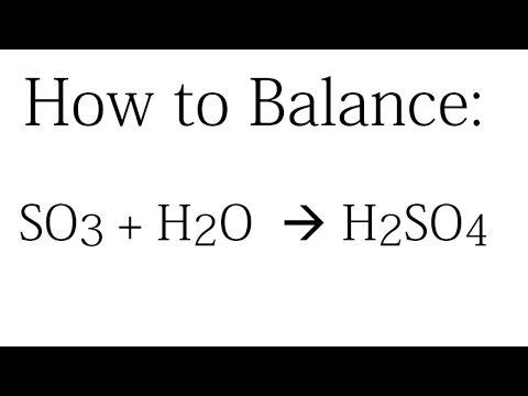 How to Balance SO3 + H2O  =   H2SO4