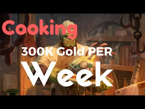 How to Make 28K Gold in WoW Without Farming Materials - WOW Legion Patch 7.3 Cooking Guide