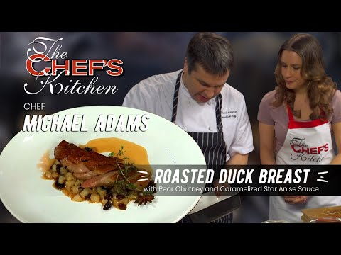Chef Michael Adams Roasted Duck Breast with Pear Chutney and Caramelized Star Anise Sauce