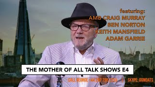 George Galloway - The Mother Of All Talkshows - Episode 4