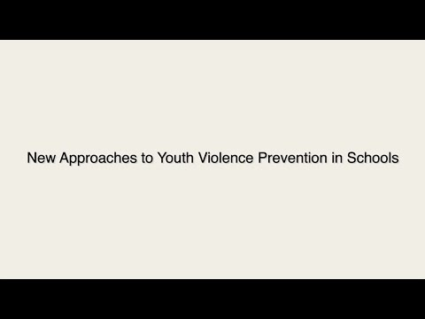 New Approaches to Youth Violence Prevention in Schools