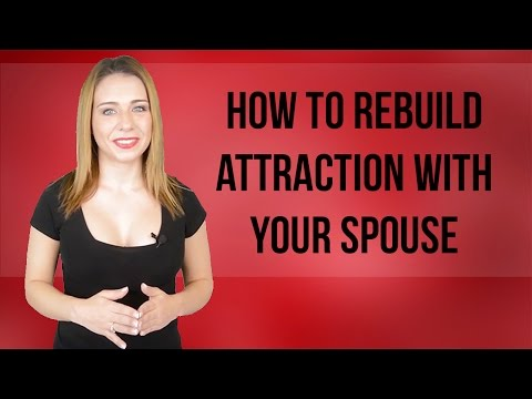 How to Rebuild Attraction with Your Spouse