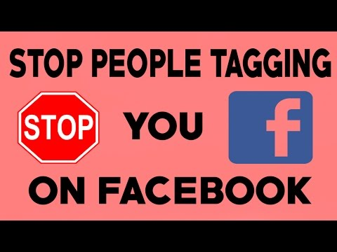 How To Stop People Tagging You On Facebook - 2018