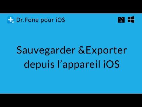 Dr.Fone pour iOS: Sauvegarder et Exporter depuis l'appareil iOS