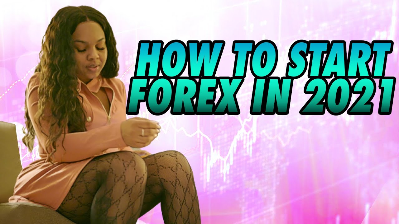 How To Start Forex Trading For Beginners 2021