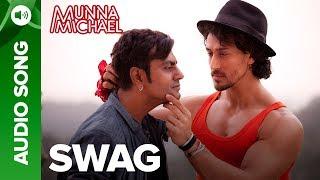 Swag - Full Audio Song | Nawazuddin Siddiqui & Tiger Shroff | Pranaay & Brijesh Shandaliya