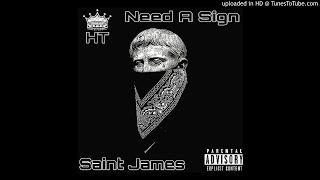 Need A Sign - Saint James [Prod Mubz Beats] New 2017