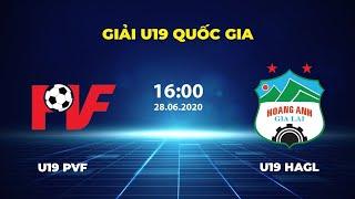 Trực tiếp   U19 PVF - U19 HAGL I   VCK U19 Quốc gia 2020   BLV Quang Huy