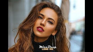 Hot Music - Best Of Deep House  & Vocal House Sessions Music 2017 Chill Out New Mix By MissDeep