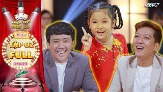 Thách thức danh hài 6 | Tập 2 FULL: Trường Giang, Trấn Thành cười té tát vì cô bé