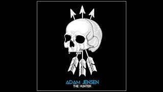 Adam Jensen - The Hunter (Official Audio)