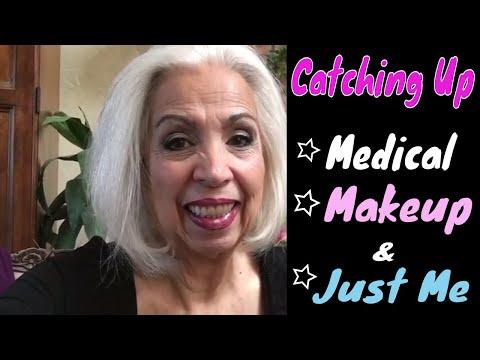 Catching Up - Medical, Makeup & Just Me