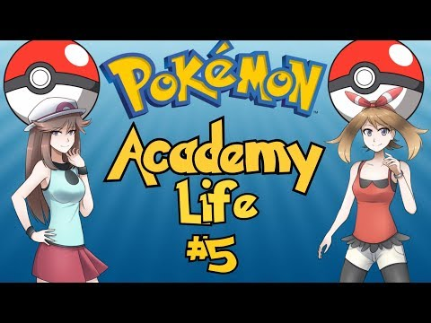 The Best Pokemon Game Ever Made: Pokemon Academy Life - Part 5