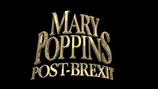 Mary Poppins: Post-Brexit