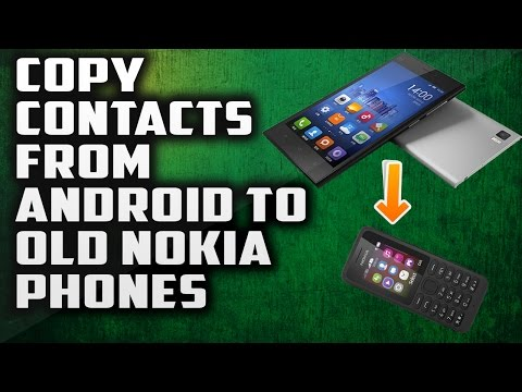Copy contacts from android to old Nokia phone's