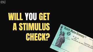 Will YOU Get a Stimulus Check?
