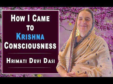 How I came to Krishna Consciousness - HG Hrimati Devi Dasi