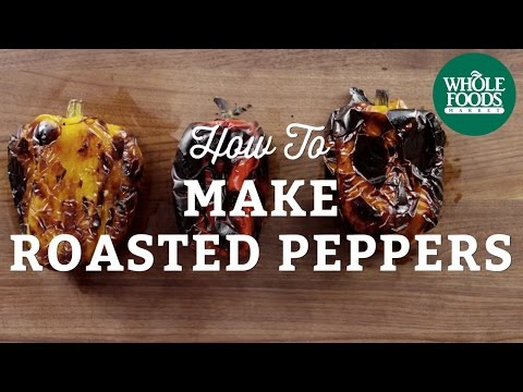 How To Make Roasted Peppers | Summer Grilling | Whole Foods Market