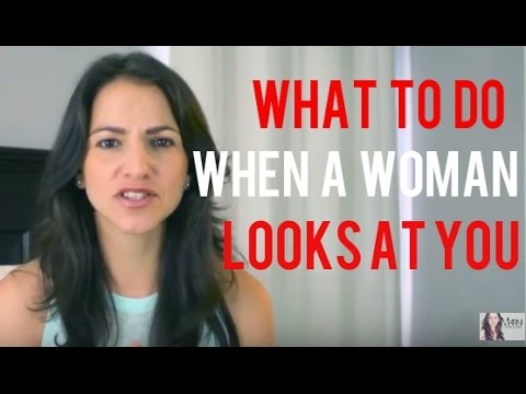 What To Do When A Girl Looks At You