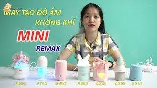 Máy tạo độ ẩm Remax A210, A220, A240, A260, A600, A700, A800