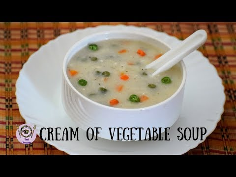 Restaurant Style Cream Of Vegetable Soup | Creamy Soup Recipe - Food Connection