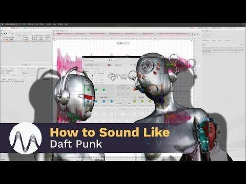 How to Sound Like Daft Punk