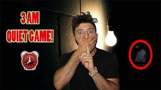 (WE HEARD SOMETHING?!) DONT PLAY THE QUIET GAME AT 3 AM | THIS IS WHAT HAPPENED!!
