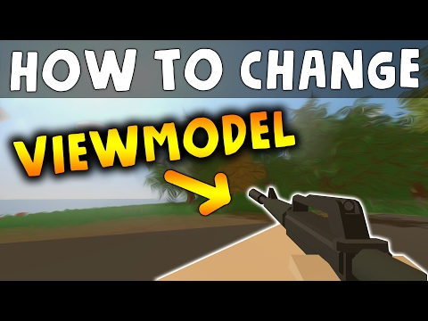 How to change your VIEWMODEL in Unturned?