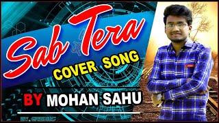 Sab Tera Cover Song | Armaan Malik | By Mohan Sahu.