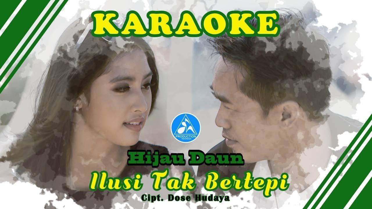 Download Hijau Daun - Ilusi Tak Bertepi [Official Video Karaoke] MP3 Gratis