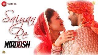Saiyan Re | Nirdosh | Ashmit Patel & Manjari Fadnnis | Mohammed Irfan Ali & Palak Muchhal