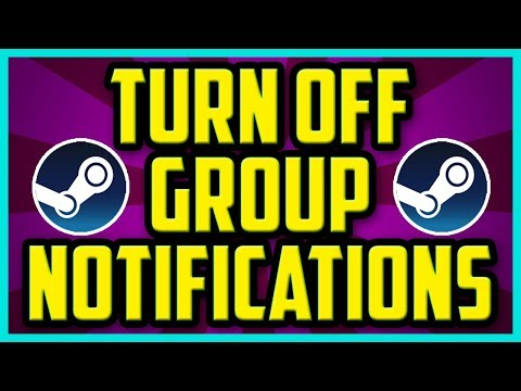 How To Turn Off Steam Group Notifications 2017 (QUICK & EASY) - Disable Steam Group Notifications
