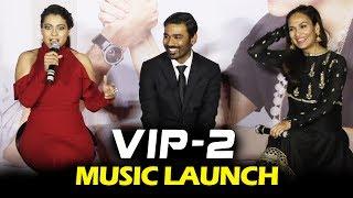 VIP 2 - Lalkar - Music Launch   Kajol, Dhanush, Soundarya, Amala Paul